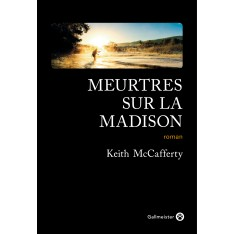 MEUTRES SUR LA MADISON - KEITH MCCAFFERTY