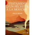 TESTAMENT D'UN PECHEUR A LA MOUCHE - JOHN D. VOELKER