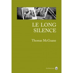 LE LONG SILENCE - THOMAS MCGUANE