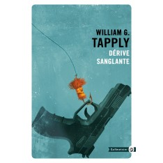 DERIVE SANGLANTE - W G. TAPPLY