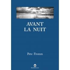 AVANT LA NUIT - PETE FROMM